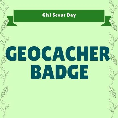 Girl Scout Day: Geocacher Badge