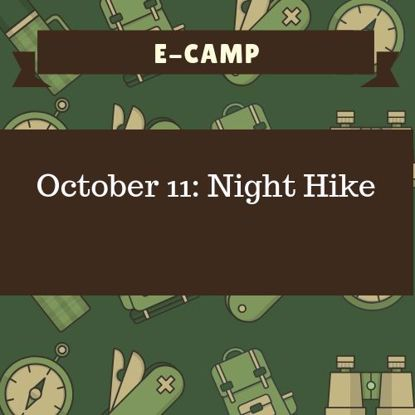 October 11: Night Hike